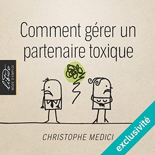 Couverture de Comment gérer un partenaire toxique