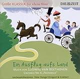 DIE ZEIT: Große Klassik für kleine Hörer: Ludwig van Beethoven - Ein Ausflug aufs Land