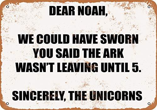 Dear NOAH, WE Could Have Sworn You Said The ARK Wasn't Leaving TIL 5. Sincerely, Unicorns. 20x30cm Retro Blechschild Bardekoration Wand-Dekoration Werbeschild Metallschild Metall Tin Sign YB-3735