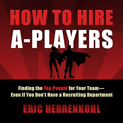 How to Hire A-Players cover art