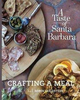 A Taste of Santa Barbara: Crafting A Meal 0997781335 Book Cover