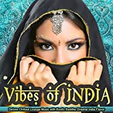 Vibes of India (Deluxe Chillout Lounge Music with Exotic Buddha Oriental India Flavor)