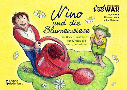 Nino und die Blumenwiese - Das Bilder-Erzählbuch für Kinder, die nachts einnässen (Enuresis) (SOWAS!)