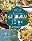 The Complete Mediterranean Diet Cookbook 2021: 1000+ Flavourful and Wholesome Recipes for Everyday...