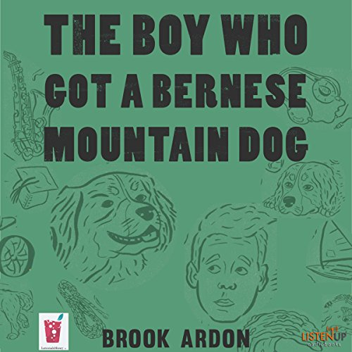 The Boy Who Got a Bernese Mountain Dog audiobook cover art