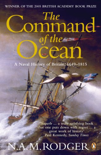 The Command of the Ocean: A Naval History of Britain 1649-1815 (English Edition)
