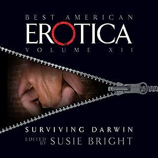 The Best American Erotica, Volume 12: Surviving Darwin audiobook cover art
