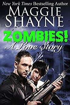 Zombies! A Love Story by [Maggie Shayne]