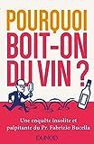 Pourquoi boit-on du vin? - Une enquête insolite et palpitante du Prof. Fabrizio Bucella - Une enquête insolite et palpitante du Prof. Fabrizio Bucella