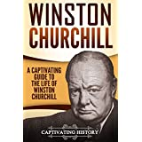 Winston Churchill: A Captivating Guide to the Life of Winston S. Churchill (English Edition)