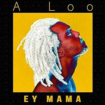 Ey Mama