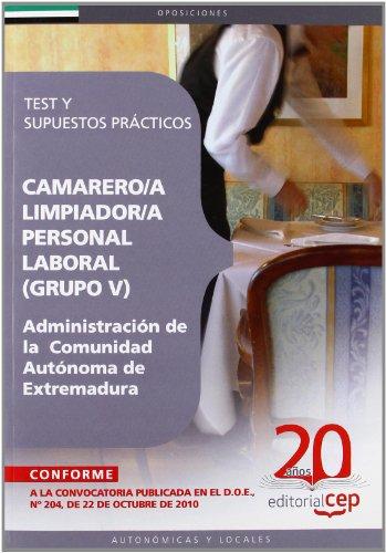 Camareros/as Limpiador/as, Personal Laboral (Grupo V) de la Administración de la Comunidad Autónoma de Extremadura. Test y Supuestos Prácticos (Colección 420)
