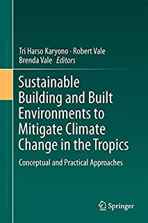 Sustainable Building and Built Environments to Mitigate Climate Change in the Tropics: Conceptual and Practical Approaches