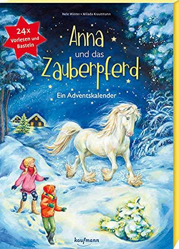 Anna und das Zauberpferd. Ein XXL-Bastel-Adventskalender (Adventskalender mit Geschichten für Kinder: Ein Buch zum Vorlesen und Basteln)