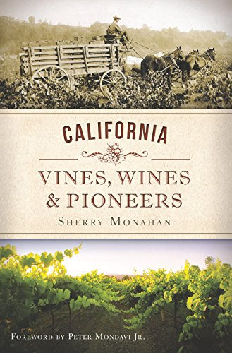 California Vines, Wines and Pioneers (American Palate) (English Edition)