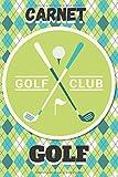 Golf Club Carnet Golf: Carnet de Parcours Golf   Cahier Accessoires de Golf   Carnet de suivi   Journal de Bord pour noter vos Scores et Performance   ... de Golf   Scorebook   Notebook   4 Joueurs