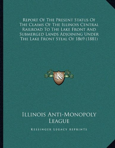 Report of the Present Status of the Claims of the Illinois C