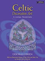 Celtic Decorative Art: A Living Tradition