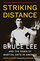 Striking Distance: Bruce Lee & the Dawn of Martial Arts in America