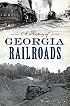 Best A History of Georgia Railroads (Transportation) Review