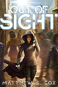 Out of Sight (Progenitor Book 1) by [Matthew S. Cox]