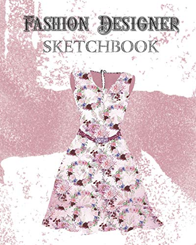 Fashion Designer Sketchbook: With Ready To Dress Figure Template