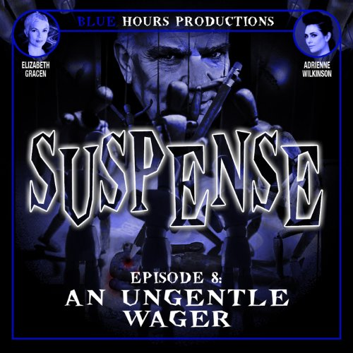 SUSPENSE, Episode 8: An Ungentle Wager audiobook cover art