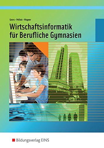 Wirtschaftsinformatik für Berufliche Gymnasien in Nordrhein-Westfalen: Schülerband Jahrgangsstufe 11 und 12
