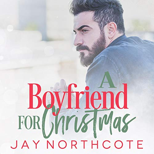 A Boyfriend for Christmas Audiobook By Jay Northcote cover art
