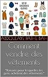 Comment vendre des vêtements: 'Raisons pour lesquelles les gens achètent des vêtements' (French Edition)