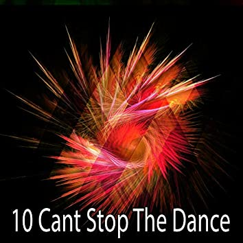 10 Cant Stop the Dance