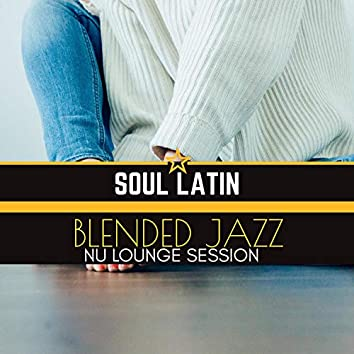 Blended Jazz - Nu Lounge Sessions