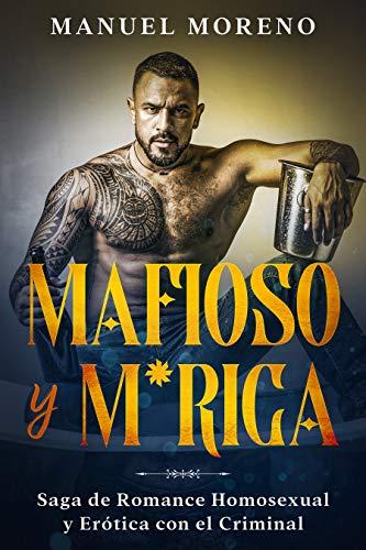 Mafioso y M*rica: Saga de Romance Homosexual y Erótica con el Criminal (Spanish Edition)
