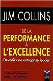 De la Performance à l'excellence - Devenir une entreprise leader de Jim Collins ( 20 février 2006 ) - Pearson (20 février 2006) - 20/02/2006