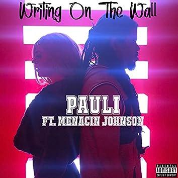 Writing On The Wall (feat. Menacin Johnson)