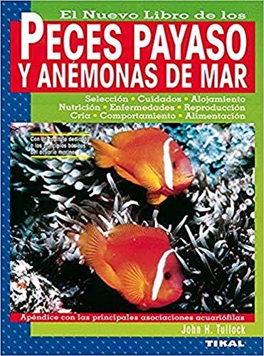 El nuevo libro de los peces payaso y las anémonas de mar (Peces Payaso Y Anémonas De Mar)