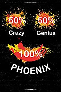 50% Crazy 50% Genius 100% Phoenix Notebook: Phoenix City Journal 6x9 inch (DIN A5) 120 Lined Pages Book Gift
