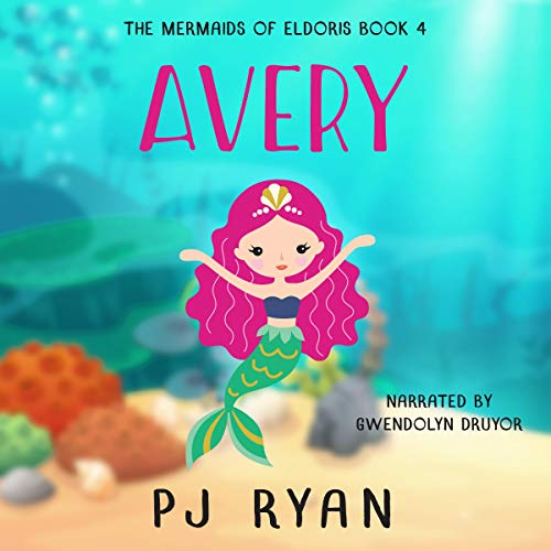 Avery     The Mermaids of Eldoris, Book 4              By:                                                                                                                                 P. J. Ryan                               Narrated by:                                                                                                                                 Gwendolyn Druyor                      Length: 1 hr and 23 mins     Not rated yet     Overall 0.0