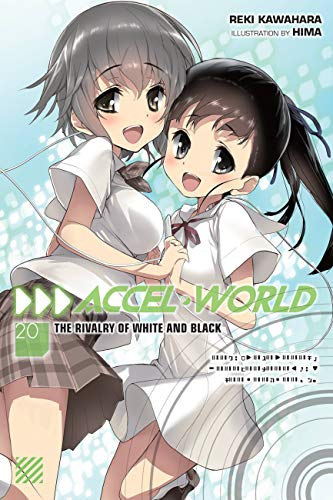 Accel World, Vol. 20 (light novel): The Rivalry of White and Black (English Edition)