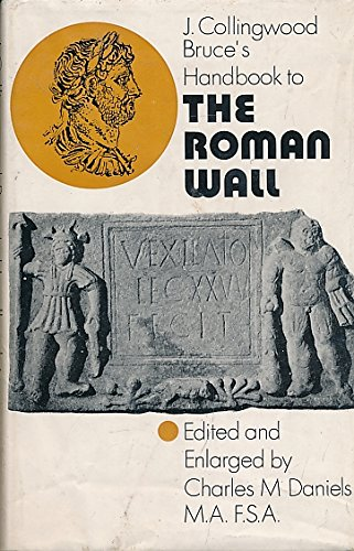 Handbook to the Roman Wall, with the Cumbrian coast and outpost forts
