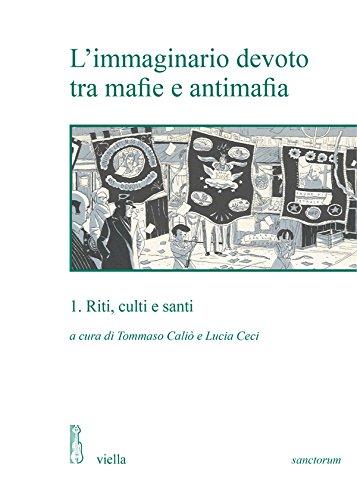 L'immaginario devoto tra mafie e antimafia 1: Riti, culti e santi