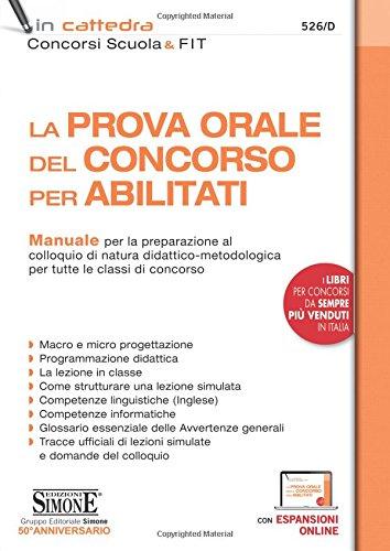 LA PROVA ORALE DEL CONCORSO PER ABILITATI - Manuale per la preparazione al colloquio di natura didattico-metodologica