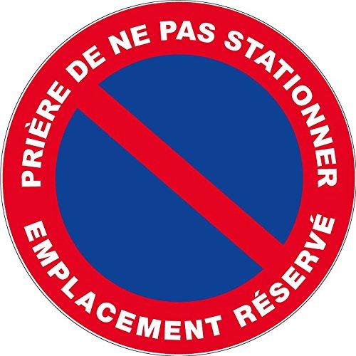 Panneau Prière de ne pas stationner emplacement réservé - Rigide Ø300mm - 4