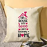 No - Branded Decorative Cover Sets Pillow Protectors Cushion Covers Standard Size Fill A House with Love and It Becomes A Home, Personalized Couples Walkers for Sofa Couch 18x18