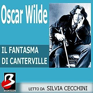 Il Fantasma di Canterville                   Di:                                                                                                                                 Oscar Wilde                               Letto da:                                                                                                                                 Silvia Cecchini                      Durata:  1 ora e 18 min     17 recensioni     Totali 4,4