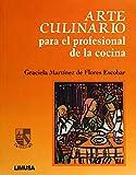 Arte Culinario / Culinary Art: Para el Profesional de la Cocina / For the Cooking Professional