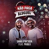 Não Paga Aluguel (feat. Pablo)