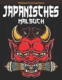 Malbuch für Erwachsene: japanisches Malbuch für Erwachsene mit Japan-Liebhaberthemen wie Samurai, Koi-Fisch, Drachen, Maske und Tätowierung und mehr!