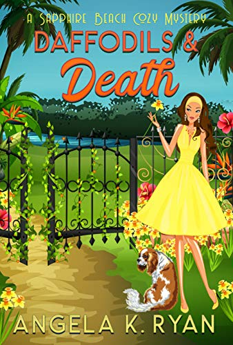 Daffodils and Death (Sapphire Beach Cozy Mystery Series Book 11) by [Angela K.  Ryan]