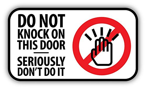 Do Not Knock On This Door Warning Sign Sticker Decal Design 6'' X 3''